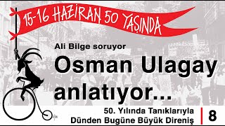 Osman Ulagay'la Bir Fabrikatörün Oğlu Olarak 15-16 Haziran İsyanı