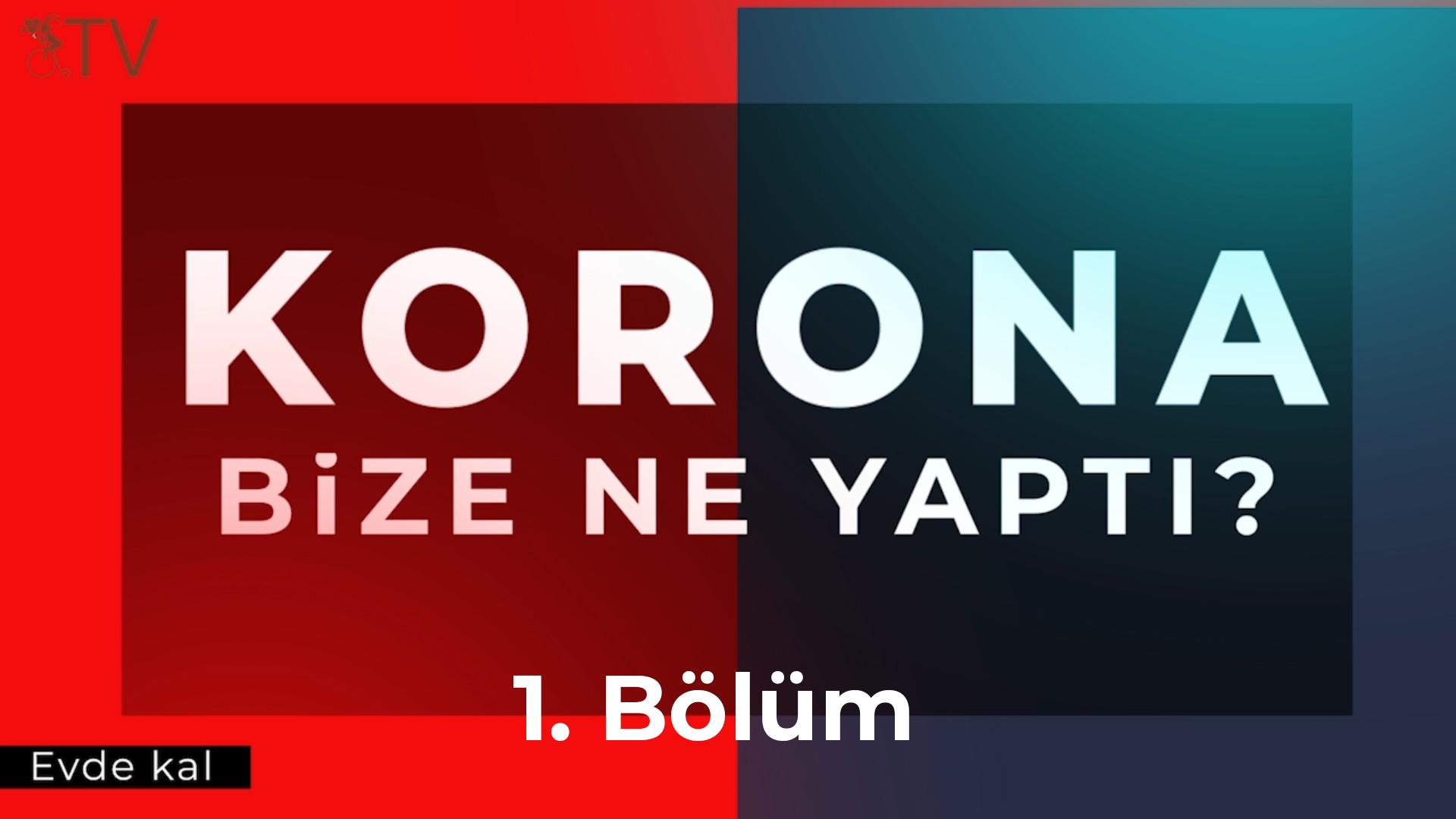 """""""CORONA BIZE NE YAPTI"""" Bölüm 1"""